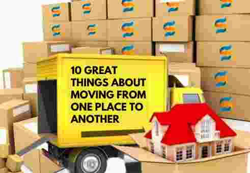 10 Great Things about Moving From One Place to Another