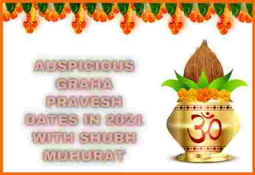 Auspicious Graha Pravesh Dates in 2021 with Shubh Muhurat