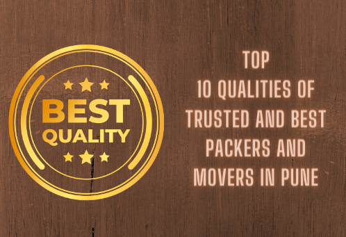 Top 10 Qualities of Trusted and Best Packers and Movers in Pune